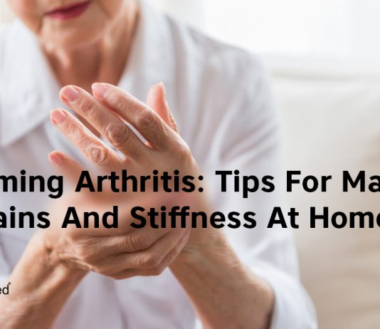 Overcoming Arthritis: Tips For Managing Joint Pains And Stiffness At Home