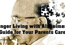 Longer Living with Alzheimer's: A Guide for Your Parents Care