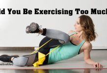 Could You Be Exercising Too Much?