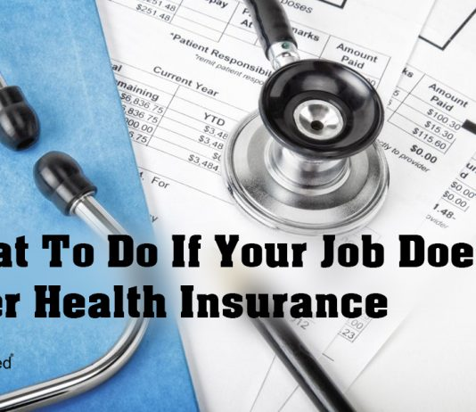 What To Do If Your Job Doesn't Offer Health Insurance