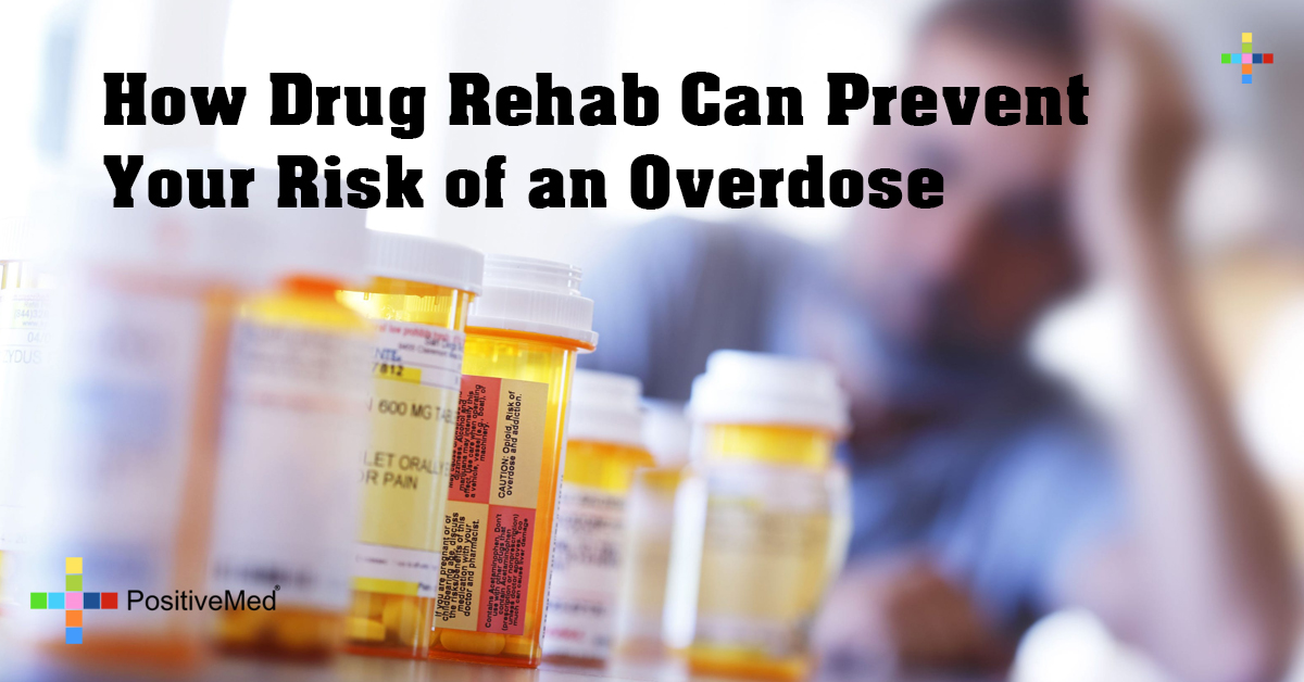 How Drug Rehab Can Prevent Your Risk of an Overdose