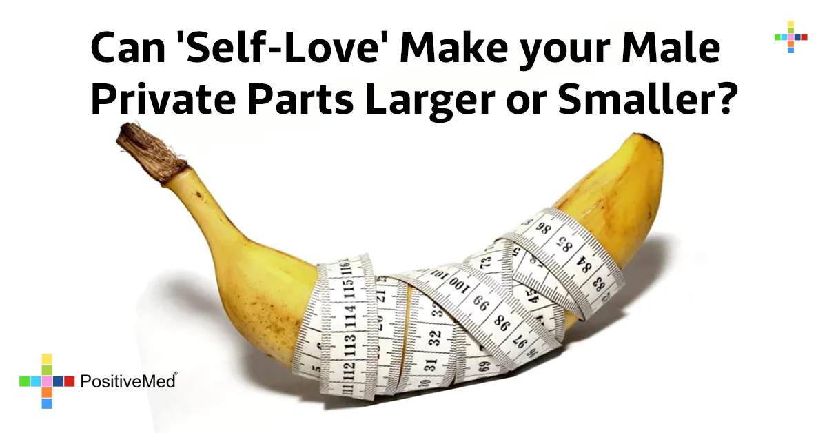 Can 'Self-Love' Make your Male Private Parts Larger or Smaller?