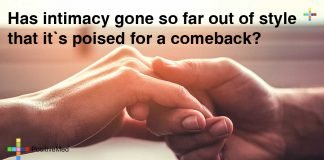 Has-intimacy-gone-so-far-out-of-style-that-it's-poised-for-a-comeback