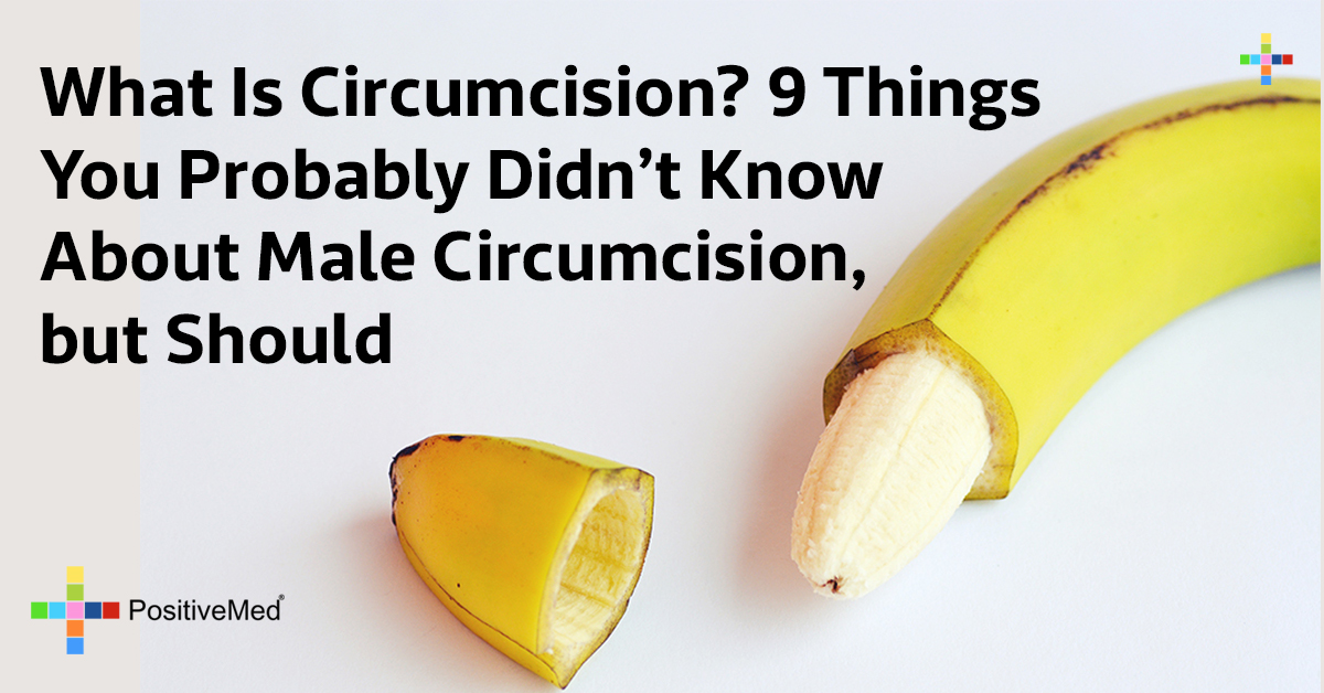 What Is Circumcision? 9 Things You Probably Didn't Know About Male Circumcision, but Should