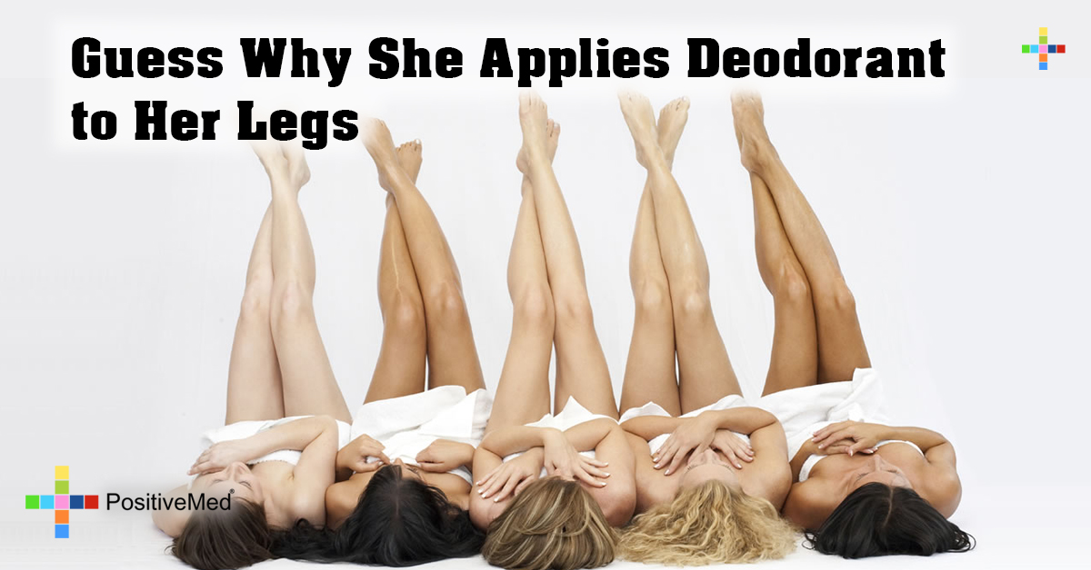 Guess Why She Applies Deodorant to Her Legs
