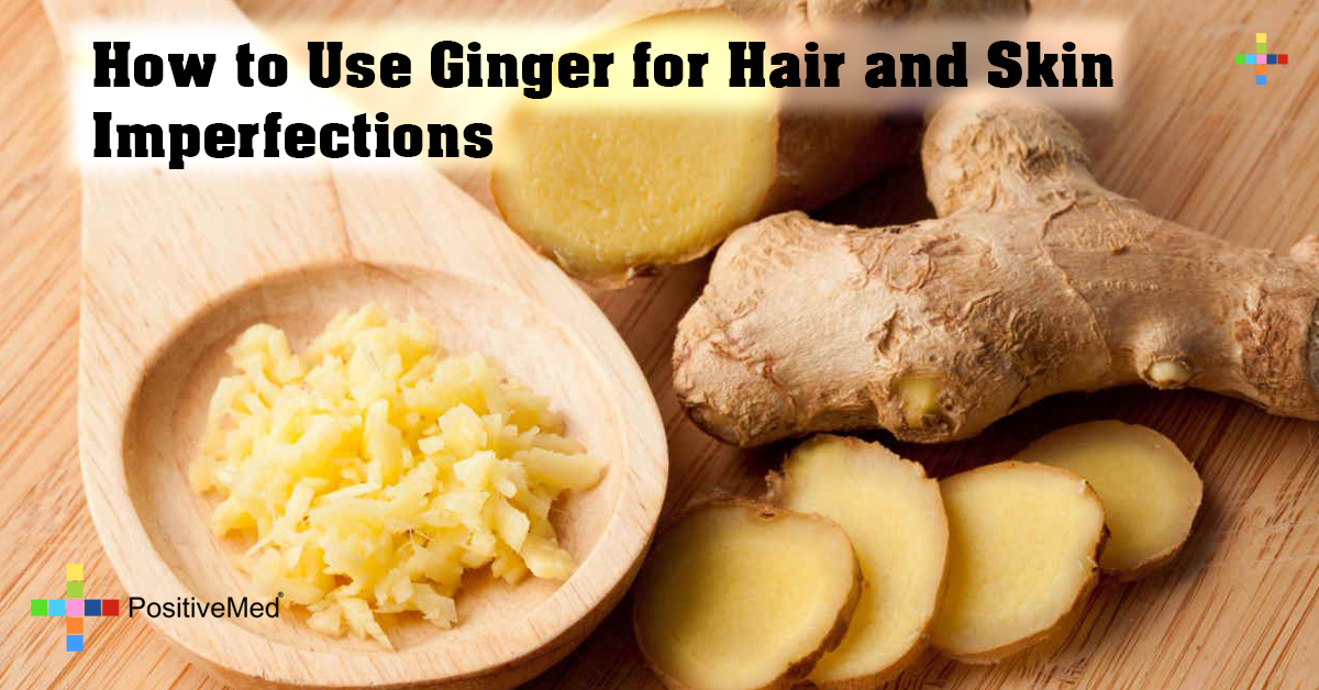 How to Use Ginger for Hair and Skin Imperfections
