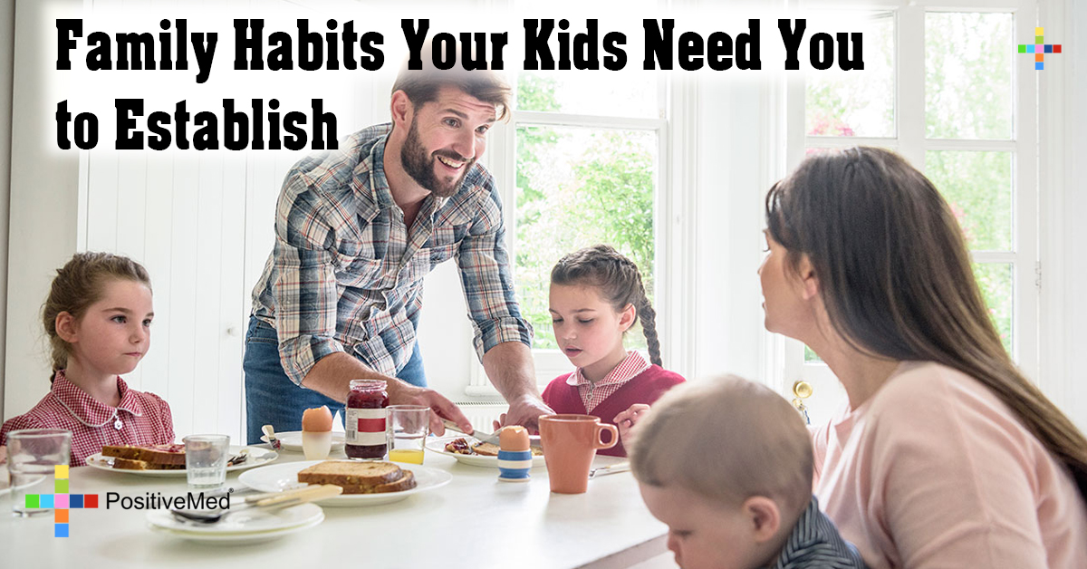 Family Habits Your Kids Need You to Establish