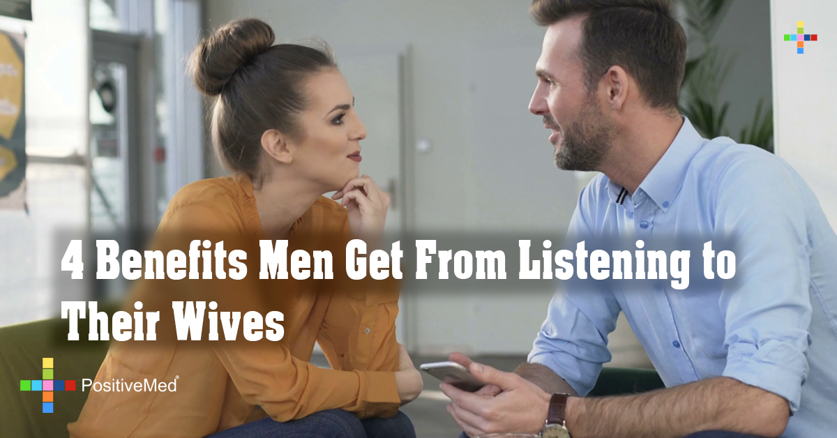 4 Benefits Men Get From Listening to Their Wives