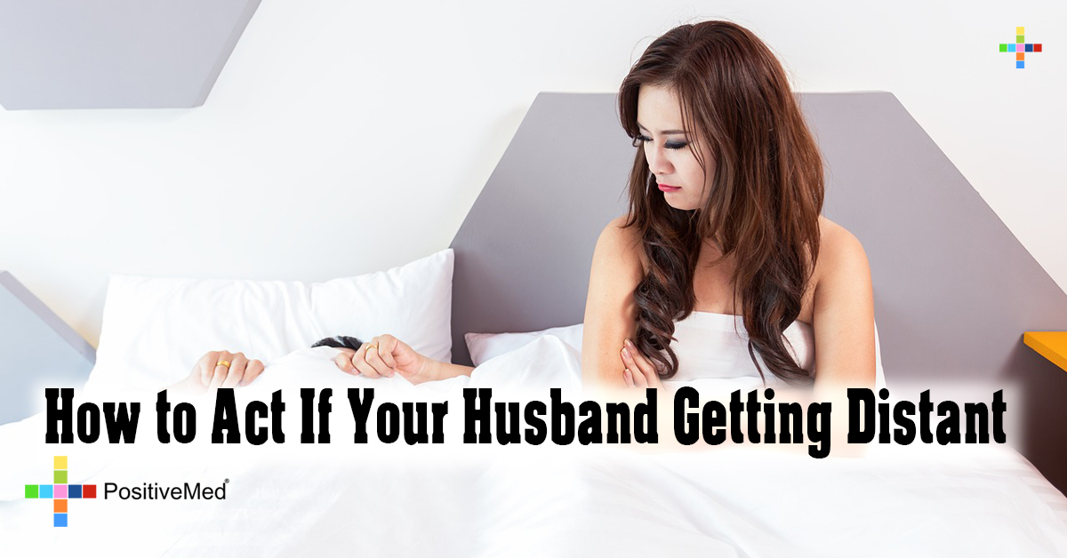How to Act If Your Husband Getting Distant