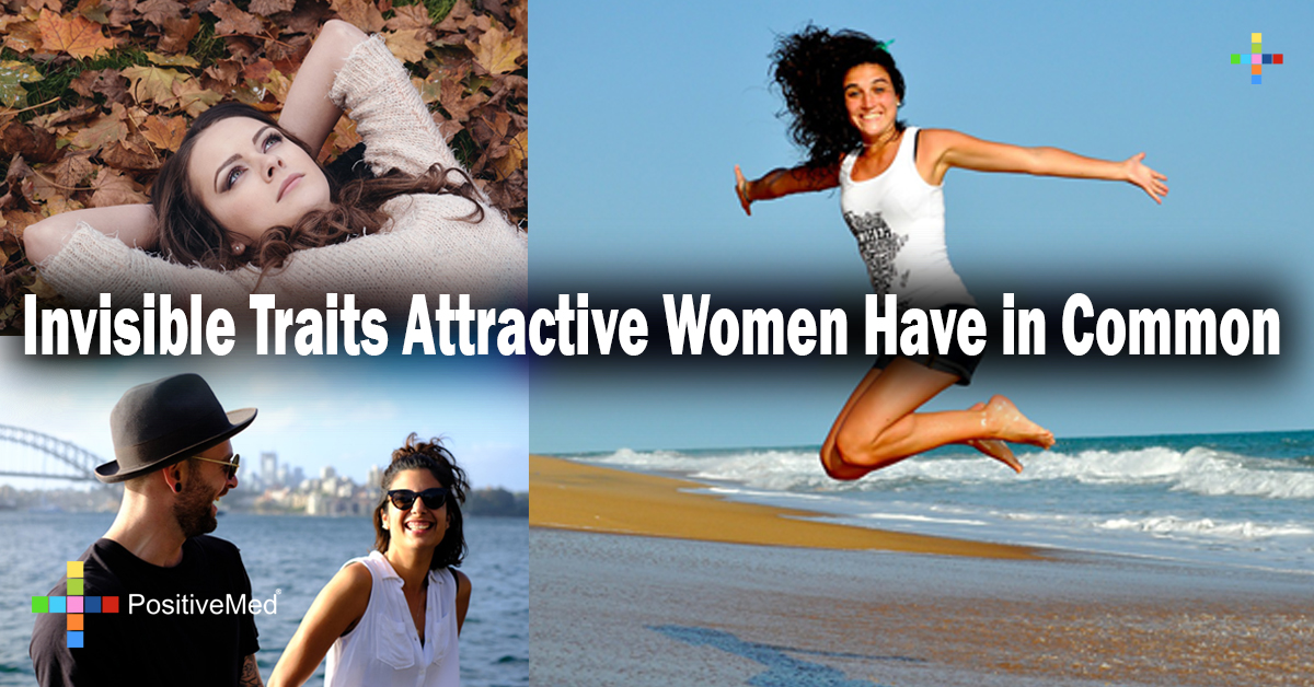 Invisible Traits Attractive Women Have in Common