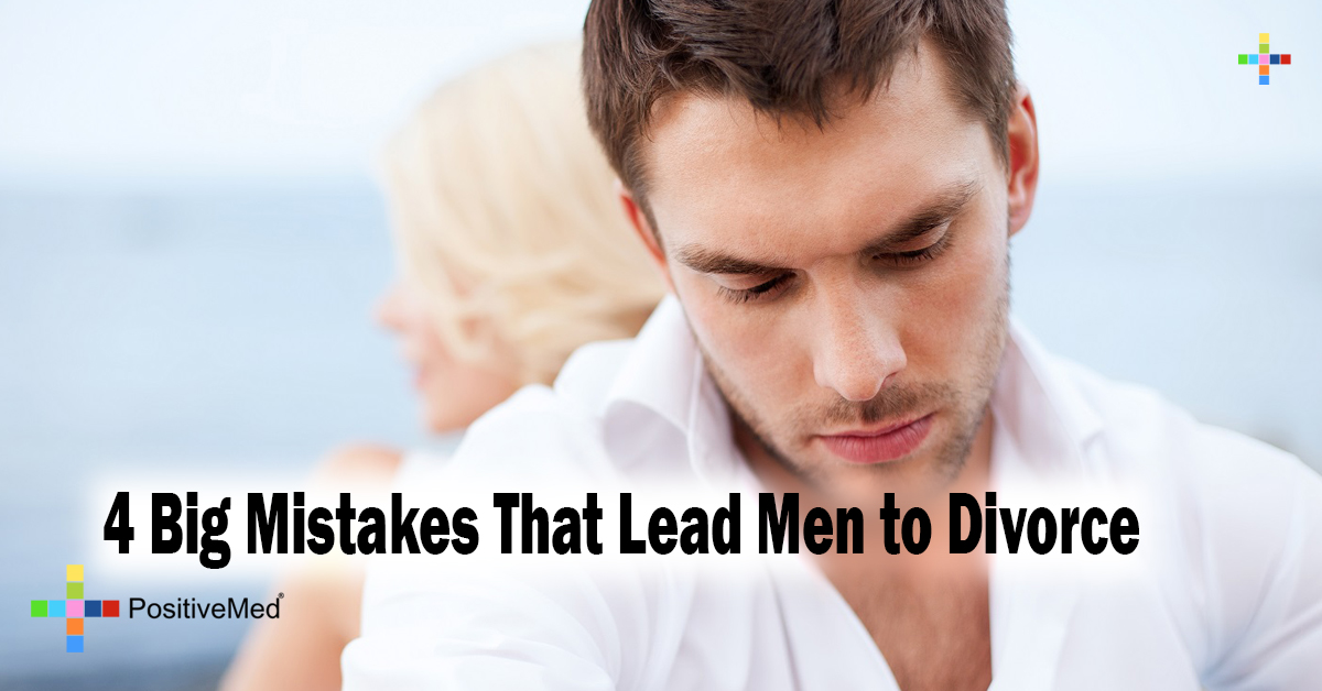 4 Big Mistakes That Lead Men to Divorce