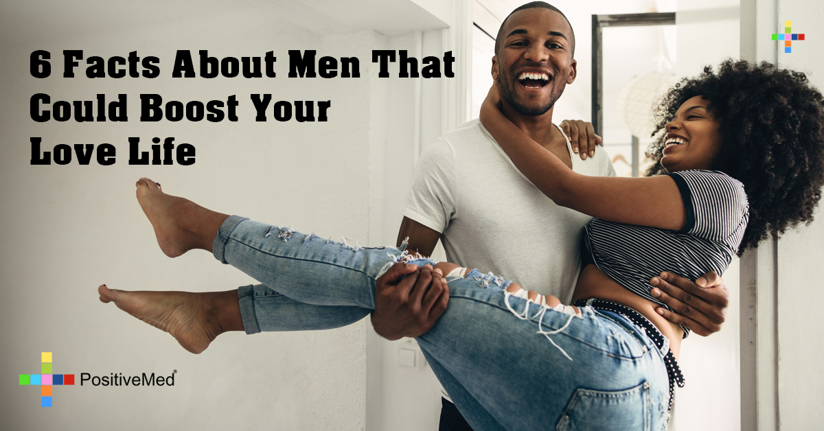 6 Facts About Men That Could Boost Your Love Life