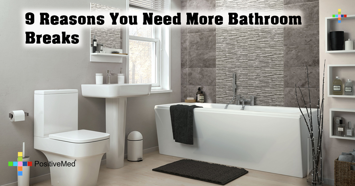 9 Reasons You Need More Bathroom Breaks