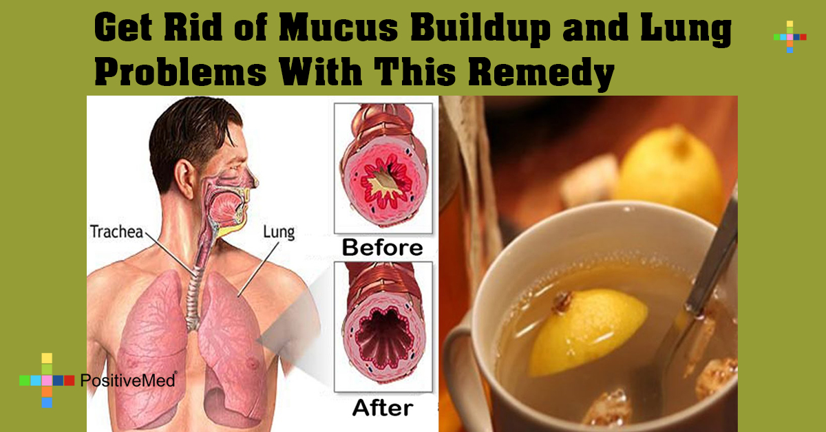 Get Rid of Mucus Buildup and Lung Problems With This Remedy