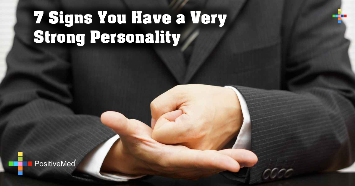 7 Signs You Have a Very Strong Personality