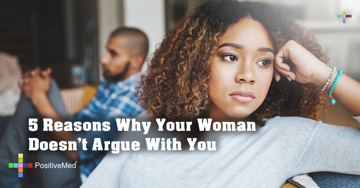 5 Reasons Why Your Woman Doesn't Argue With You