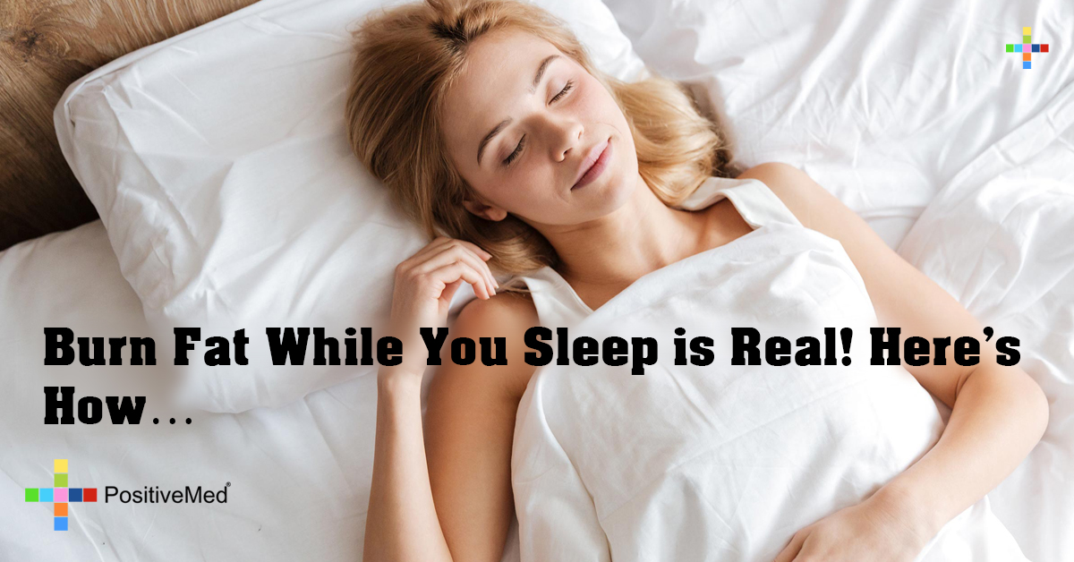Burn Fat While You Sleep is Real! Here's How