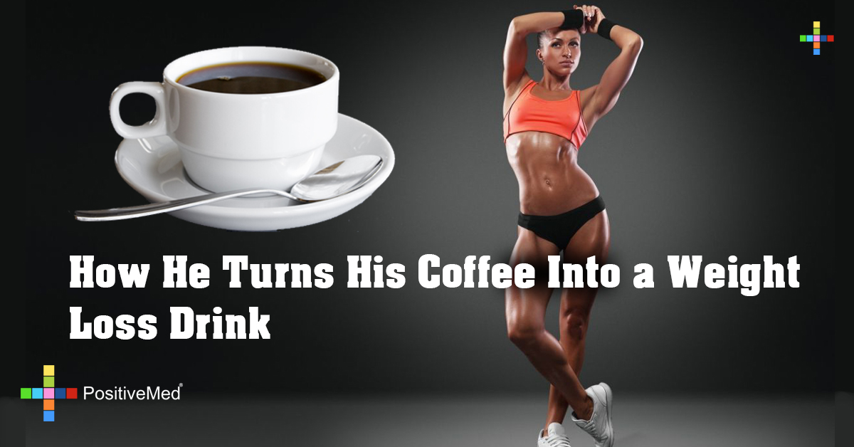 How He Turns His Coffee Into a Weight Loss Drink
