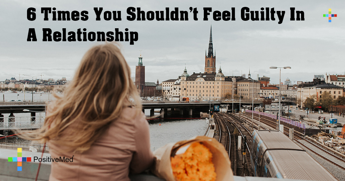 6 Times You Shouldn't Feel Guilty in a Relationship