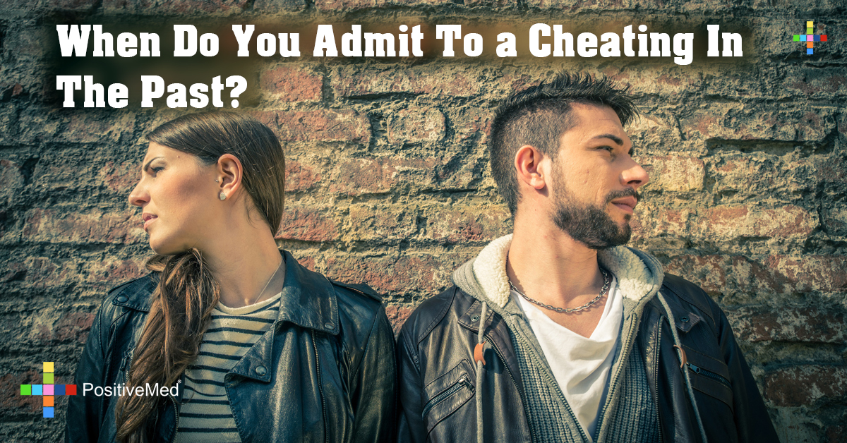 When Do You Admit to a Cheating in the Past?