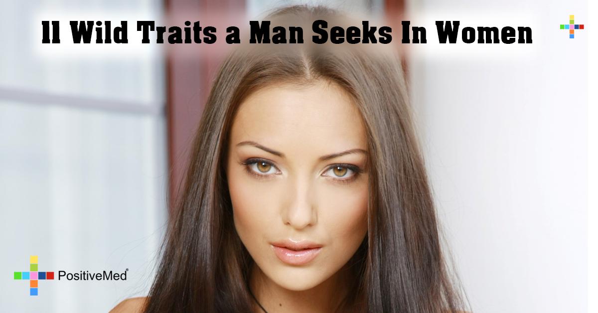 11 Wild Traits a Man Seeks In Women