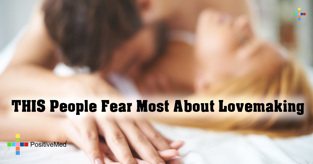 THIS People Fear Most About Lovemaking